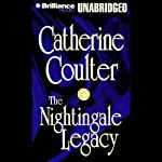 The Nightingale Legacy: Legacy Series #2 (       UNABRIDGED) by Catherine Coulter Narrated by Monica Buckley