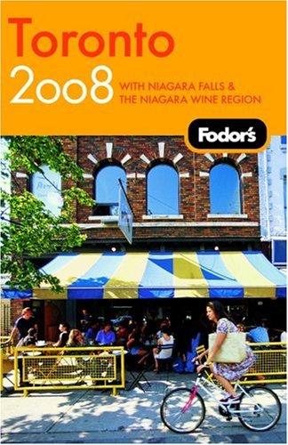 Fodor'S Toronto 2008: With Niagara Falls & The Niagara Wine Region (Fodor'S Gold Guides)