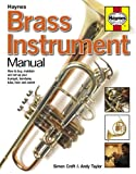Haynes Books Brass Instrument Manual How to buy, maintain and set-up your trumpet, trombone, tuba, horn and cornet Including an AA Microfibre Magic Mitt