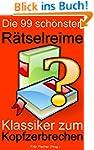 Die 99 sch�nsten R�tselreime: Klassik...