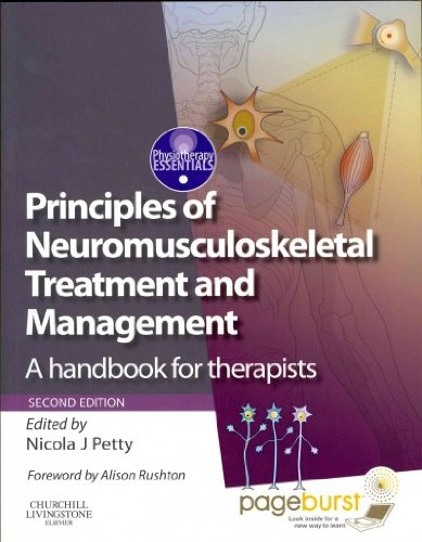 Principles of Neuromusculoskeletal Treatment and Management: A Handbook for Therapists with Pageburst Access[ PRINCIPLES OF NEUROMUSCULOSKELETAL TREATMENT AND MANAGEMENT: A HANDBOOK FOR THERAPISTS WITH PAGEBURST ACCESS ] by Petty, Nicola J. (Author) Mar-17-11[ Paperback ]
