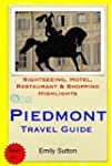 Piedmont Travel Guide: Sightseeing, H...