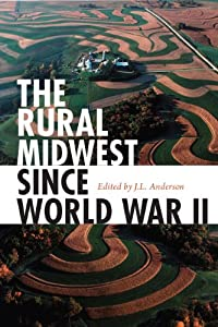 The Rural Midwest since World War II by J. L. Anderson