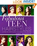 Fabulous Teen Hairstyles: A Step-by-S...