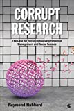 img - for Corrupt Research: The Case for Reconceptualizing Empirical Management and Social Science by Hubbard, Raymond(August 4, 2015) Paperback book / textbook / text book