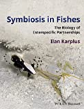 Symbiosis in Fishes provides comprehensive coverage of the biology of partnerships between fishes and invertebrates, ascending the phylogenetic scale, from luminescent bacteria, sponges and coelenterates to molluscs, crustaceans and echinoderms. Both...