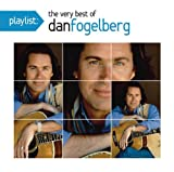 Dan Fogelberg Playlist: The Very Best of Dan Fogelberg