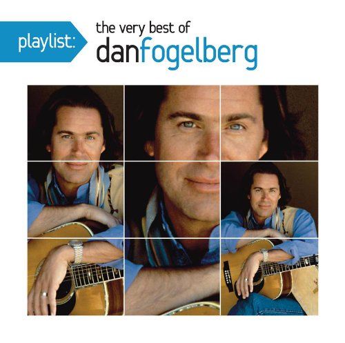 Dan Fogelberg - Playlist: The Very Best Of Dan Fogelberg - Zortam Music