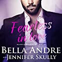 Fearless in Love: The Maverick Billionaires, Book 3 Audiobook by Bella Andre, Jennifer Skully Narrated by Eva Kaminsky