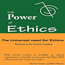 The Universal Need for Ethics: Business Is the Perfect Catalyst (The Power of Ethics) (       UNABRIDGED) by Pete Geissler, Bill O'Rourke Narrated by Mason Dietz