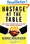 Hostage at the Table: How Leaders Can...