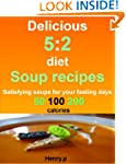 Delicious 5:2 diet soup recipes: sati...