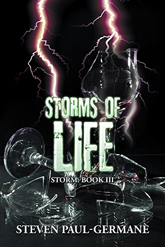 Book: Storms of Life - Storm - Book III by Steven Paul Germane'