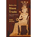 Before the Slave Trade: African World History in Picturesby Robin Walker