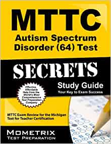 Mttc autism spectrum disorder 64 test secrets study guide mttc exam