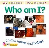 Lt Mf Animal Mums And Babies (Who Am I Mini) Dee Philips