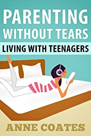 Parenting Without Tears: Living With Teenagers