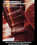 Fundamentals of Geomorphology (Routledge Fundamentals of Physical Geography) (0415241464) by Huggett, Richard