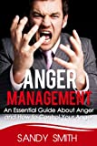 img - for Anger Management: An Essential Guide About Anger and How to Control Your Anger book / textbook / text book