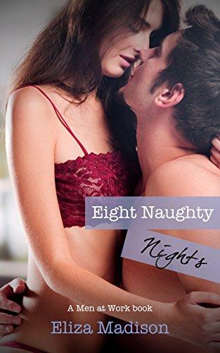 Eight Naughty Nights: A Men at Work Romance (Work At Spirit)