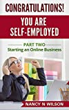 Congratulations! You Are Self-Employed: Part Two - Starting an Online Business
