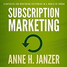 Subscription Marketing (       UNABRIDGED) by Anne H. Janzer Narrated by Anne H. Janzer