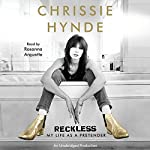 Reckless: My Life as a Pretender | Chrissie Hynde