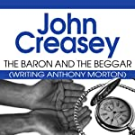 The Baron and the Beggar: The Baron Series, Book 13 (       UNABRIDGED) by John Creasey Narrated by Carl Perkopp
