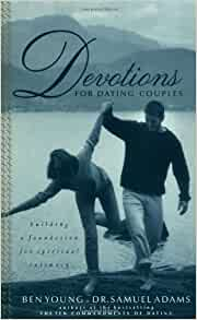 devotions for dating couples building a foundation spiritual intimacy reviews
