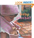 Baby Crochet: 20 Hand Crochet Designs for Babies 0-24 Months