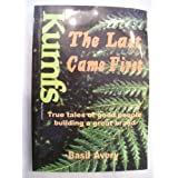 THE LAST CAME FIRST - TRUE TALES OF GOOD PEOPLE BUILDING A GREAT BRAND -KUMFS/NEW ZEALAND