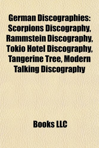 German Discographies: Scorpions Discography, Rammstein Discography, Tokio Hotel Discography, Tangerine Tree, Modern Talking Discography
