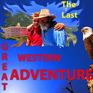 The Last Great Western Adventure | [Phillip Woodward]
