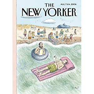 The New Yorker (Aug. 7 & 14, 2006) - Part 1 | [Hendrik Hertzberg, Lauren Collins, Nick Paumgarten, Jon Lee Anderson, Paul Slansky, John Updike, Anthony Lane]