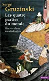 Les Quatre Parties Du Monde (French Edition) (2020815737) by Gruzinski, Serge