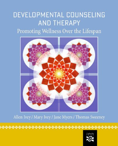 Developmental Counseling and Therapy: Promoting Wellness...