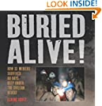 Buried Alive!: How 33 Miners Survived...