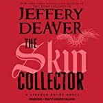 The Skin Collector: Lincoln Rhyme, Book 11 (       UNABRIDGED) by Jeffery Deaver Narrated by Edoardo Ballerini