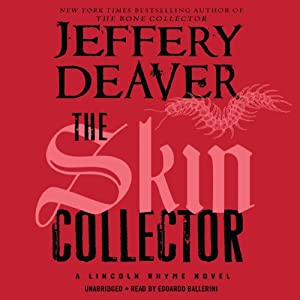 The Skin Collector: Lincoln Rhyme, Book 11 | [Jeffery Deaver]