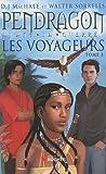 echange, troc D-J Machale, Walter Sorrells - Les voyageurs, Tome 3 : Pendragon avant la guerre