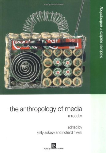 The Anthropology of Media: A Reader (Blackwell Readers in...