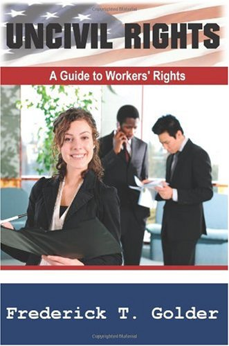 Uncivil Rights: A Guide to Workers' Rights