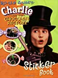 Roald Dahl Roald Dahl's Charlie and the Chocolate Factory Sticker Book with Sticker
