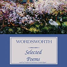 Wordsworth: Selected Poems (       UNABRIDGED) by William Wordsworth Narrated by Frederick Davidson
