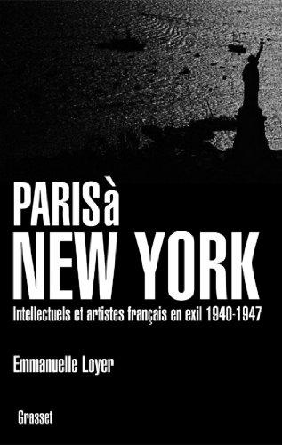Paris à New York : Intellectuels et artistes français en exil (1940-1947) (essai français)