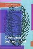 img - for Consciousness Lost and Found: A Neuropsychological Exploration by Lawrence Weiskrantz (1997-06-26) book / textbook / text book