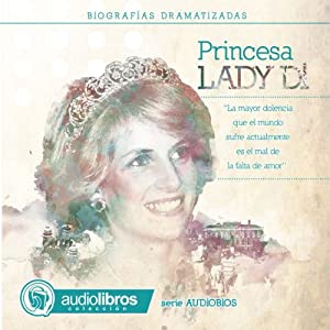 Lady Di: Biografía Dramatizada: [Lady Di: Dramatized Biography] | [Alvaro Colazo]