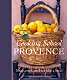 Cooking School: Provence (0135017513) by Gedda, Guy