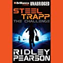 Steel Trapp: The Challenge (       UNABRIDGED) by Ridley Pearson Narrated by William Dufris