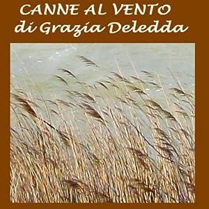 Canne al vento [Reeds in the Wind] | [Grazia Deledda]